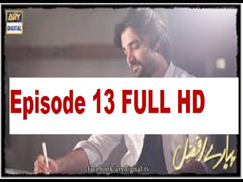 "Pyaray Afzal , Episode 13 , FULL COMPLETE  HD BY  Ary Digital , ""Pyare Afzal Episode 13″"